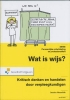 Jessica  Hesselink,Wat is Wijs? Kritisch handelen en denken door verpleegkundigen