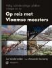 <b>Jos  Vandervelden</b>,Op reis met Vlaamse meesters