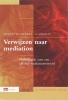 <b>Machteld Pel, A.F.M. Brenninkmeijer en H.C.M. Prein</b>,Verwijzen naar mediation