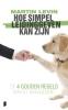 <b>M.  Levin</b>,Alles wat ik van leidinggeven weet, leerde ik van mijn hond