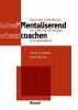 <b>Peter  Bleumer, René  Meijer</b>,Mentaliserend coachen - Bevorder zelfreflectie en inlevingsvermogen in organisaties