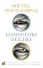 <b>Michel  Houellebecq</b>,Elementaire deeltjes