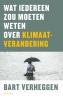 <b>Bart  Verheggen</b>,Wat iedereen zou moeten weten over klimaatverandering