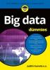Judith  Hurwitz, Alan  Nugent, Fern  Halper, Marcia  Kaufman,Big data voor Dummies