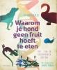 <b>Ken  Kraaijeveld</b>,Waarom je hond geen fruit hoeft te eten