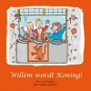 Gorter, Jurriaan,Willem wordt Koning !