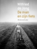 <b>Wilfried de Jong</b>,De man en zijn fiets
