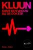 <b>Kluun</b>,Komt een vrouw bij de dokter