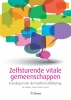 <b>Jan  Custers, Geert  Schmitz</b>,Zelfsturende vitale gemeenschappen