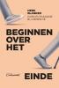 <b>Henk  Blanken</b>,Beginnen over het einde
