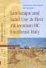 <b>Daphne  Lentjes</b>,Landscape and Land Use in First Millennium BC Southeast Italy