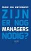 <b>Frank  Van Massenhove</b>,Zijn er nog managers nodig?