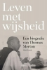 Jim  Forest,Leven met wijsheid, Een biografie van Thomas Merton