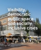 <b>Ceren  Sezer</b>,Visibility, ­democratic public space and socially inclusive cities