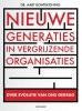 <b>Aart  Bontekoning</b>,Nieuwe generaties in vergrijzende organisaties