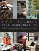 Langdon, Libby Libby Langdon`s Small Space Solutions