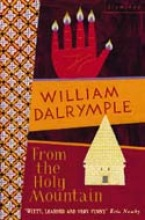 William Dalrymple From the Holy Mountain