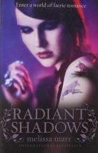 Melissa Marr Radiant Shadows