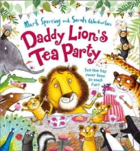 Mark Sperring Daddy Lion`s Tea Party