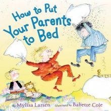 Mylisa Larsen How to Put Your Parents to Bed