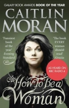 Caitlin,Moran How to Be a Woman