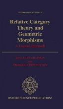 Jonathan Chapman,   Frederick (both at the School of Mathematics, both at the School of Mathematics, University of Bristol) Rowbottom Relative Category Theory and Geometric Morphisms