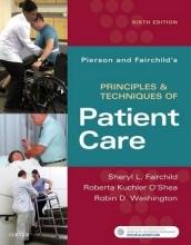 Sheryl L. Fairchild,   Roberta Kuchler O`Shea,   Robin Washington Pierson and Fairchild`s Principles & Techniques of Patient Care