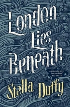 Duffy, Stella London Lies Beneath