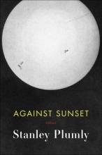 Plumly, Stanley Against Sunset