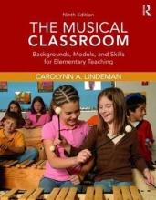 Carolynn A. (Arizona State University) Lindeman The Musical Classroom
