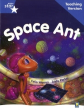 Rigby Star Guided Reading Blue Level: Space Ant Teaching Version