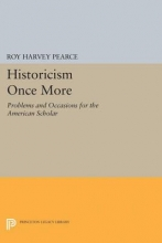 Pearce, Roy Harvey Historicism Once More - Problems and Occasions for the American Scholar