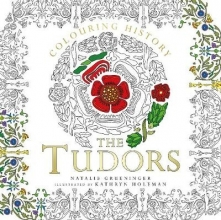 Grueninger, Natalie Colouring History: The Tudors