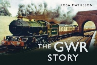 Rosa Matheson The GWR Story