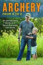 Christian Berg Archery from A to Z