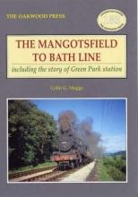 Colin G. Maggs The Mangotsfield to Bath Line