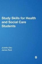 Juliette Oko,   Jim Reid Study Skills for Health and Social Care Students
