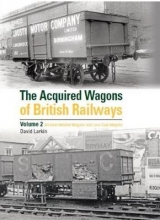 David Larkin The Acquired Wagons of British Railways Volume 2