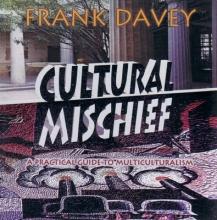 Davey, Frank Cultural Mischief