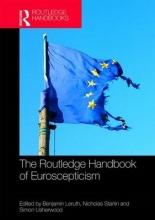 Benjamin (University of Groningen, Netherlands.) Leruth,   Nicholas (University of Bath, UK.) Startin,   Simon (University of Surrey, UK.) Usherwood The Routledge Handbook of Euroscepticism