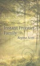 Scott, Regina Instant Frontier Family