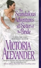 Alexander, Victoria The Scandalous Adventures of the Sister of the Bride