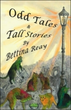 Reay, Bettina Odd Tales and Tall Stories