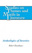 Eisenhauer, Robert Archeologies of Invective