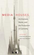 Staffan Ericson,   Kristina Riegert Media Houses
