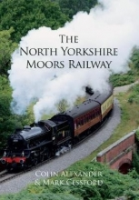 Colin Alexander,   Mark Cessford The North Yorkshire Moors Railway