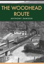 Anthony Dawson The Woodhead Route
