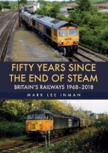 Mark Lee Inman Fifty Years Since the End of Steam