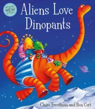 Freedman, Claire Aliens Love Dinopants
