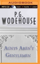 Wodehouse, P. G. Aunts Aren`t Gentlemen